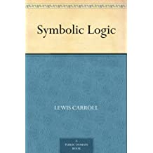 Symbolic Logic (English Edition)