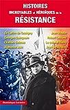 Histoires incroyables et héroiques de la resistance