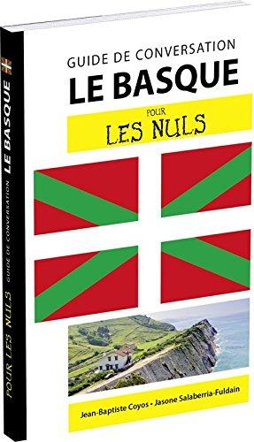 Le basque pour les nuls : Guide de conversation par Jean-Baptiste Coyos, Jasone Salaberria-Fuldain