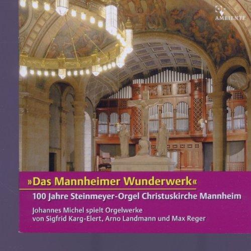 Preisvergleich Produktbild Das Mannheimer Wunderwerk: 100 Jahre Steinmeyer-Orgel der Christuskirche Mannheim