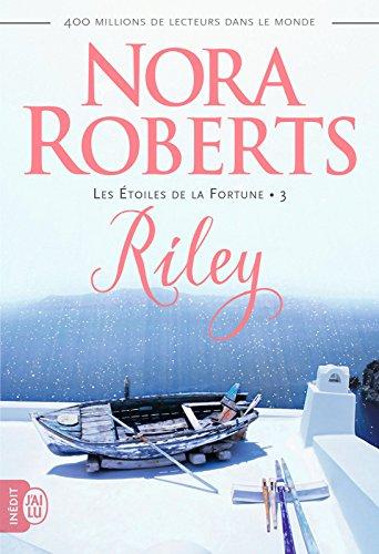 Les Étoiles de la Fortune (Tome 3) - Riley par Nora Roberts