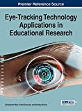 Eye-Tracking Technology Applications in Educational Research (Advances in Business Information Systems and Analytics)