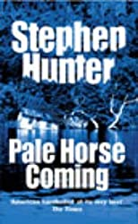 Pale Horse Coming by Stephen Hunter (2003-03-06)