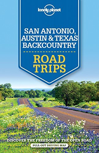Portada del libro Lonely Planet San Antonio, Austin & Texas Backcountry Road Trips (Travel Guide) by Lonely Planet (2016-05-17)
