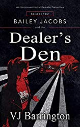 Bailey Jacobs and the Dealer's Den (First Series Book 4)