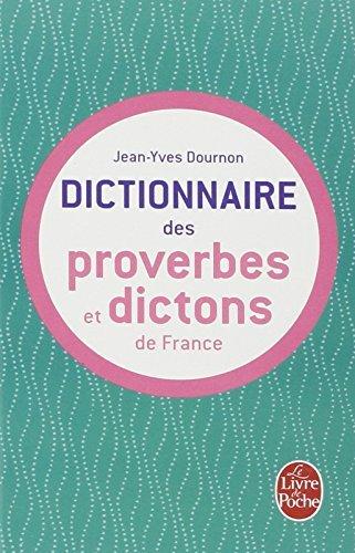 Le Dictionnaire DES Proverbes ET DES Dictons De France (Ldp Dictionn.) by Jean-Yves Dournon (1986-08-06)