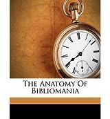 [(The Anatomy of Bibliomania)] [Author: Holbrook Jackson] published on (August, 2011)