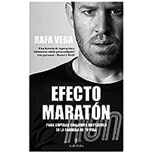 Efecto Maratón. Para Superar Cualquier Obstaculo En La Carrera De Tu Vida (Biblioteca de desarrollo personal)