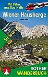 Mit Bahn und Bus in die Wiener Hausberge: zwischen Donau, Mur und Enns 50 Touren. Mit GPS-Daten (Rother Wanderbuch)