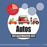 Autos: Das Badewannen-Abc (wasserfest - Badebuch)