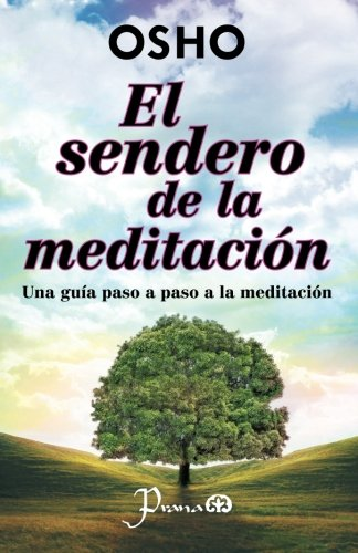 El sendero de la meditacion: Una guia paso a paso a la meditacion