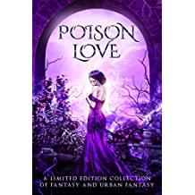Poison Love: A Limited Edition Collection of Fantasy and Urban Fantasy (English Edition)