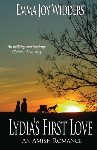 Lydia S First Love An Amish Love Story The Byler Girls Series Volume 1