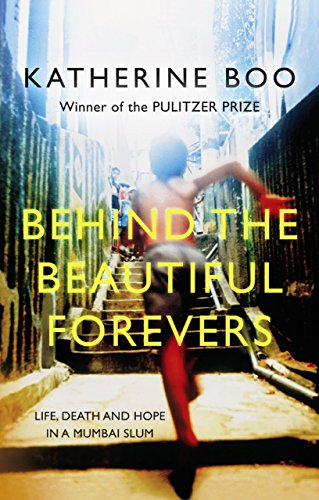 Behind the Beautiful Forevers: Life, Death, and Hope in a Mumbai Undercity (Chinese Edition) by Boo, Katherine (2012) Paperback