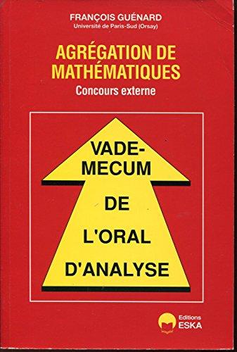 Agrégation de mathématiques : concours externe. vade-mecum de l'oral d'analyse