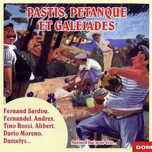 Pastis,Petanque et Galejades