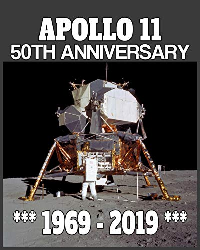 iversary 1969-2019: 50th Anniversary Apollo 11 Moon Landing Journal Notebook Space exploration Celebration Gift ()
