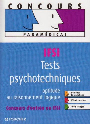 Tests psychotechniques IFSI : Aptitude au raisonnement logique (Ancienne Edition)