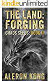 The Land: Forging (Chaos Seeds Book 2)