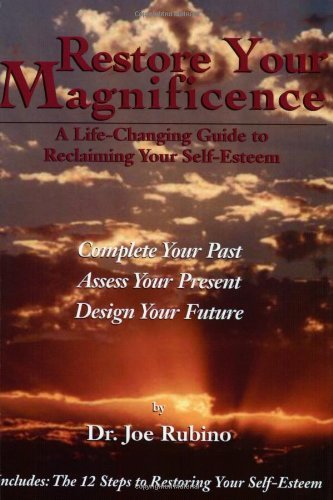 Restore Your Magnificence: A Life-Changing Guide to Reclaiming Your Self-Esteem by Dr. Joe Rubino (2003-03-25)