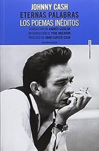 Eternas palabras: Los poemas inéditos par Johnny Cash