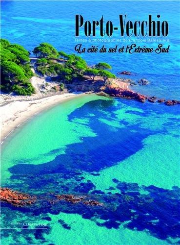 Porto-Vecchio : La cité du sel et l'Extrême-Sud