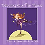 Dancing On The Moon (English Edition)