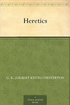 Heretics (English Edition) de [Chesterton, G. K. (Gilbert Keith)]