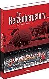 Die Betzenbergstory...: ... Oder: Als die Schutzmänner noch Schutzmänner waren