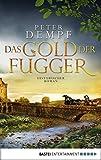 Das Gold der Fugger: Historischer Roman