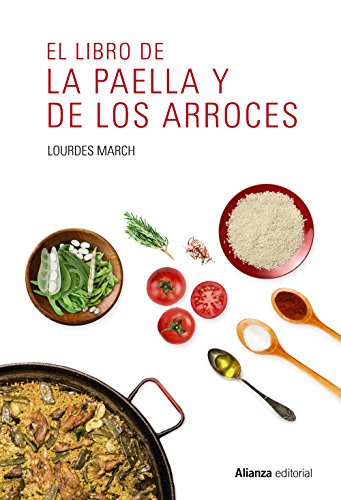 El libro de la paella y de los arroces (Libros Singulares (Ls)) por Lourdes March