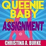 Queenie Baby: On Assignment: Queenie Baby, Volume 1
