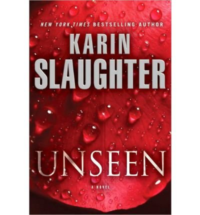 Unseen: A Novel (Will Trent) by Slaughter, Karin (2013) Hardcover
