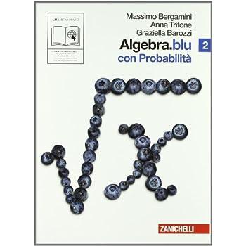 Algebra.blu. Probabilità. Per Le Scuole Superiori. Con Espansione Online: 2