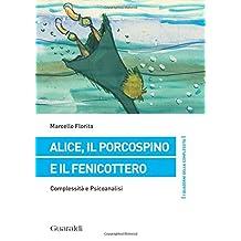 Alice, il porcospino e il fenicottero: Complessità E Psicoanalisi