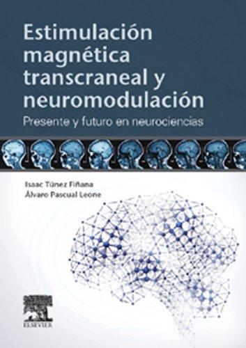 Estimulación magnética transcraneal y neuromodulación: Presente y futuro en neurociencias por Álvaro Pascual Leone