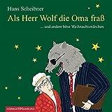 Als Herr Wolf die Oma fraß: ... und andere böse Weihnachtsmärchen: 1 CD