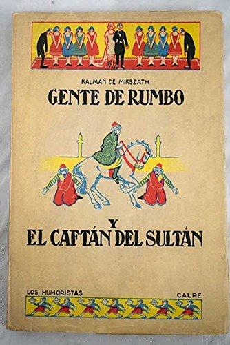 Gente de rumbo y el caftán del sultán. Traducción por Andrés Révésesz. by MIK...