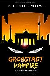 Großstadtvampire: Schicksalhafte Begegnungen