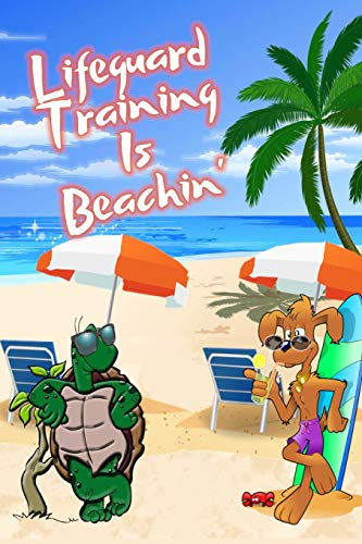 Lifeguard Training Is Beachin': Beach Sand And Sun Themed Composition Notebook Journal for Students , Teachers , Home School and More. 120 pages 6' x 9' College Ruled White Paper