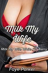 Milk My Wife (Milk My Wife While I'm Away)