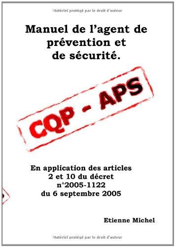 Manuel de l'agent de prévention et de sécurité cqp aps par Michel Etienne