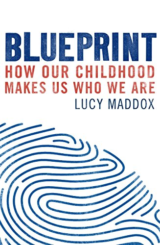 Blueprint how our childhood makes us who we are ebook lucy maddox blueprint how our childhood makes us who we are by maddox lucy malvernweather Gallery