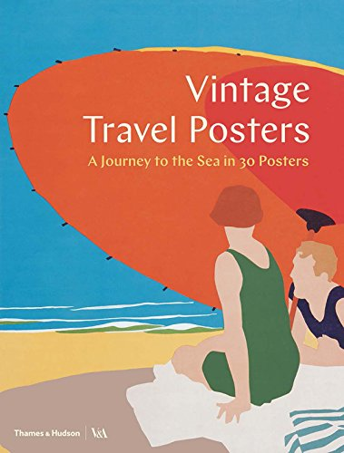 Vintage travel posters: a journey to the sea in 30 posters par Gill Saunders