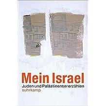 Mein Israel: Juden und Palästinenser erzählen (suhrkamp taschenbuch)