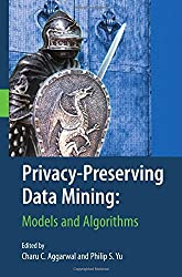 Privacy-Preserving Data Mining: Models and Algorithms (Advances in Database Systems) (2008-07-07)