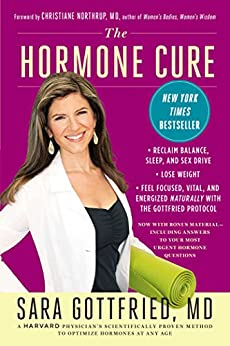 The Hormone Cure: Reclaim Balance, Sleep, Sex Drive and Vitality Naturally with the Gottfried Protocol (English Edition) par [Gottfried, Sara]