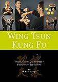 Wing Tsun Kung Fu - Theorie, Formen und Methode - die Schlüssel des Systems