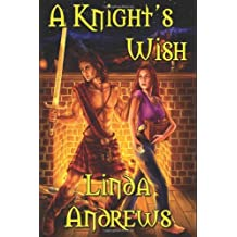 A Knight's Wish by Linda Andrews (2009-12-24)