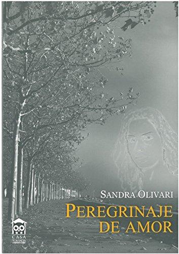 Peregrinaje de Amor por Sandra  Olivari Veramendi
